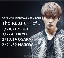 2017 KIM JAEJOONG ASIA TOUR IN JAPAN