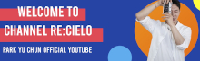 Park Yuchun Official YouTube (Re:Cielo)